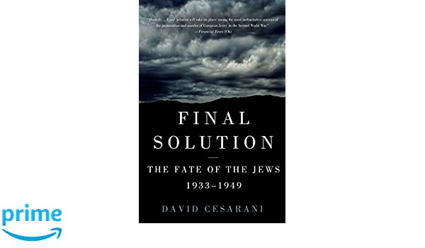 The Fate of the Jews 1933-1949 Final Solution