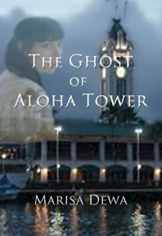 The Ghost of Aloha Tower