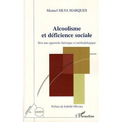 Alcoolisme et déficience sociale: Vers une approche théorique et méthodologique (Sciences et Société)