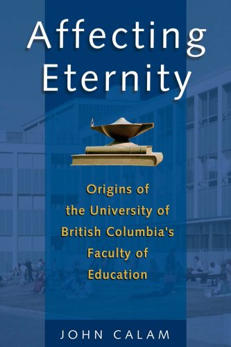 Affecting Eternity: Origins of the University of British Columbia's Faculty of Education