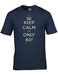 Keep Calm I'M Only 60, sixty year old's, birthday war poster parody Men's T-Shirt