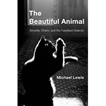 The Beautiful Animal: Sincerity, Charm, and the Fossilised Dialectic