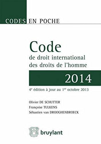 Code en poche - Code de droit international des droits de l'homme 2014: À jour au 1er octobre 2013