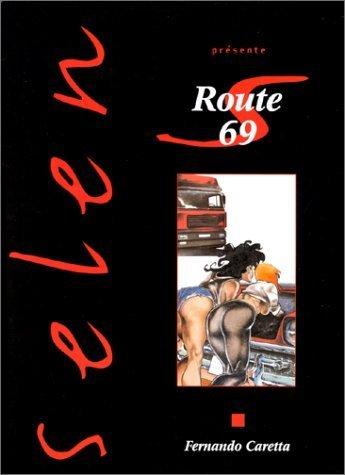 Selen prsente, tome 15 : Route 69 de Fernando Caretta (28 avril 1999) Album
