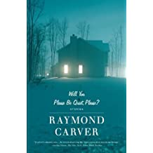 Will You Please Be Quiet, Please?: Stories by Raymond Carver (1992-06-09)