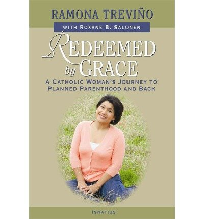 redeemed-by-grace-a-catholic-womans-journey-to-planned-parenthood-and-back-author-ramona-trevio-publ