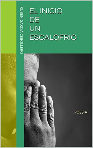 EL INICIO DE UN ESCALOFRIO: POESIA eBook: Ruben Garcia Cebollero ...