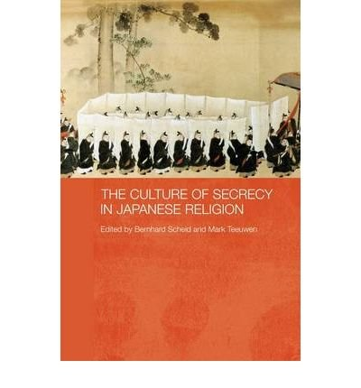 [(The Culture of Secrecy in Japanese Religion)] [Author: Bernhard Scheid] published on (April, 2009) di Bernhard Scheid