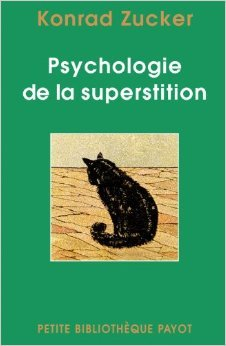 Psychologie de la superstition de Konrad Zucker,Franois Vaudou (Traduction) ( 3 mai 2006 )