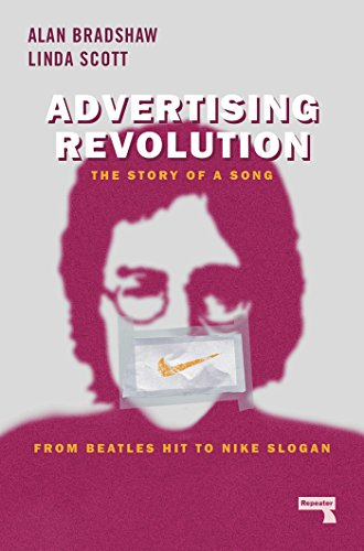Advertising Revolution: The Story of a Song, from Beatles Hit to Nike Slogan