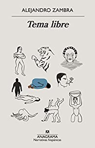 Tema libre par Alejandro Zambra