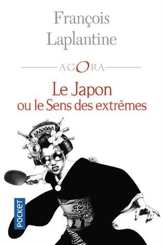 Le Japon ou le sens des extrêmes -inédit par François LAPLANTINE