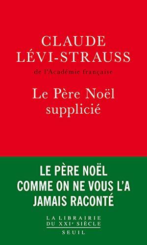 Le Père Noël supplicié par Claude Levi-strauss