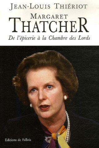 Margaret Thatcher : De l'épicerie à la Chambre des Lords