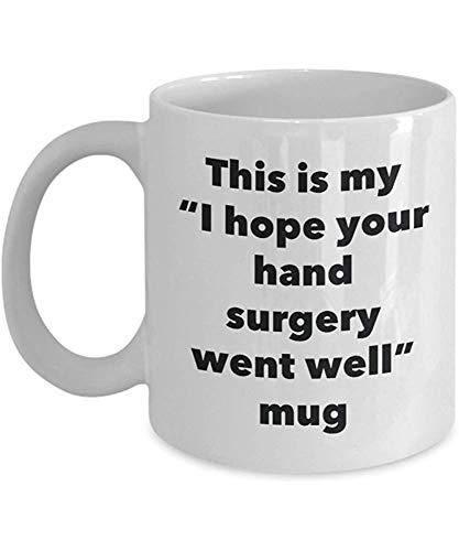 Dies ist Meine ich hoffe, Ihre Handchirurgie ging gut Becher - lustige Tee-heiße Kakao-Kaffeetasse - erhalten Sie wohle Bald Geschenke - Neuheit gut Wisher Gag Gifts Idea 11 Unze