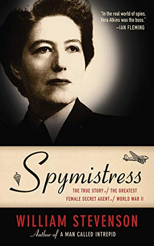 Spymistress: The True Story of the Greatest Female Secret Agent of World War II (English Edition)