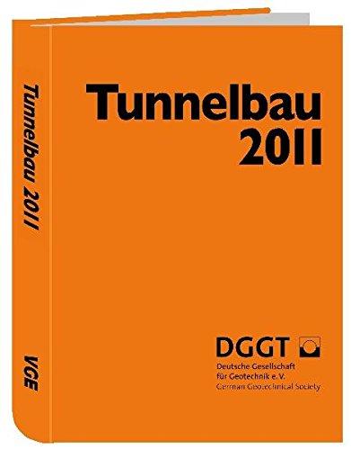 Taschenbuch für den Tunnelbau 2011: Kompendium der Tunnelbautechnologie, Planungshilfe für den Tunnelbau. Jahrgang 35
