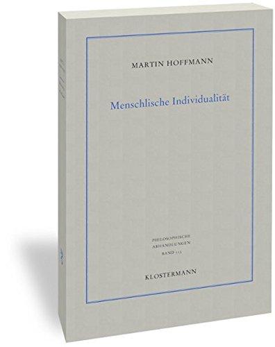 Menschliche Individualität: Eine Studie zu den epistemologischen Grundlagen des menschlichen Selbstverständnisses (Philosophische Abhandlungen)