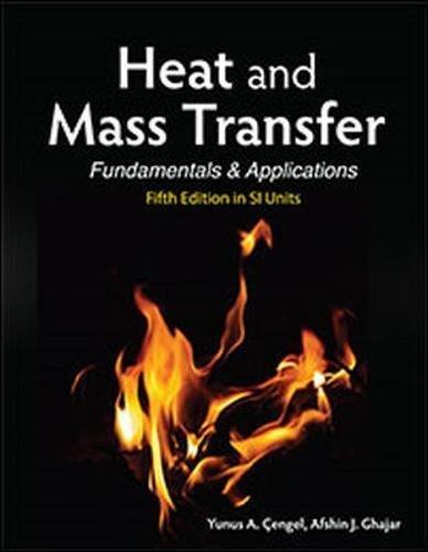 Heat and Mass Transfer (in SI Units) by Cengel, Yunus A., Ghajar, Afshin J. (2014) Paperback