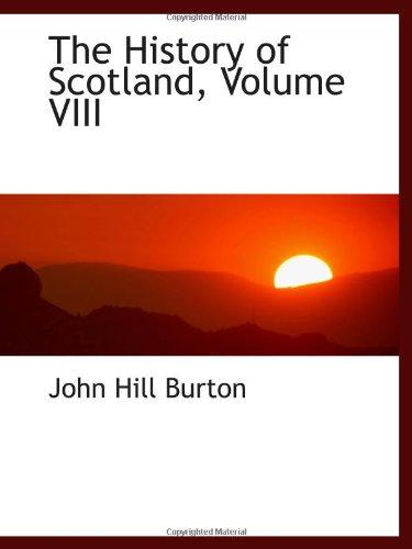 The History of Scotland, Volume VIII