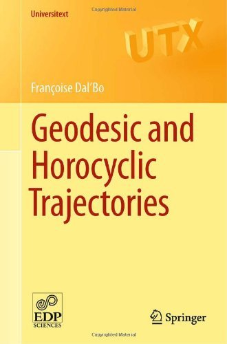 Geodesic and Horocyclic Trajectories (Universitext) by Fran�oise Dal'Bo (25-Nov-2010) Paperback