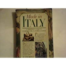 Made in Italy: A Shoppers Guide to Florence, Milan, Rome & Venice: Shopper's Guide to Rome, Florence, Venice and Milan