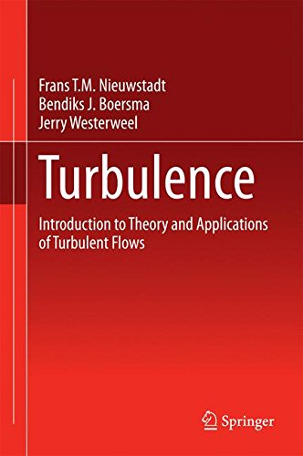 Turbulence: Introduction to Theory and Applications of Turbulent Flows par Frans T.M. Nieuwstadt, Jerry Westerweel, Bendiks J. Boersma