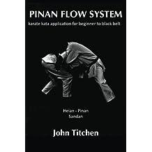 Pinan Flow System: Heian - Pinan Sandan: karate kata application for beginner to black belt: Volume 2
