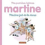 Martine fait de la danse : Mes premières histoires Martine