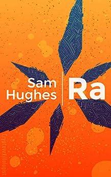 Ra by [Hughes, Sam]