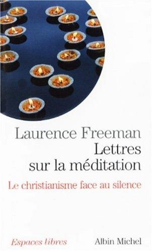 Lettres sur la méditation : Le christianisme face au silence
