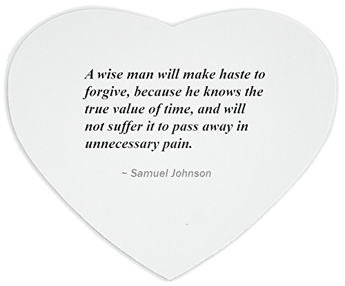heartshaped-mousepad-with-a-wise-man-will-make-haste-to-forgive-because-he-knows-the-true-value-of-t