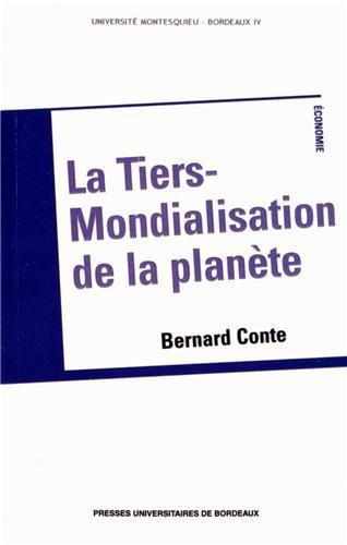 La tiers-mondialisation de la planète par Bernard Conte