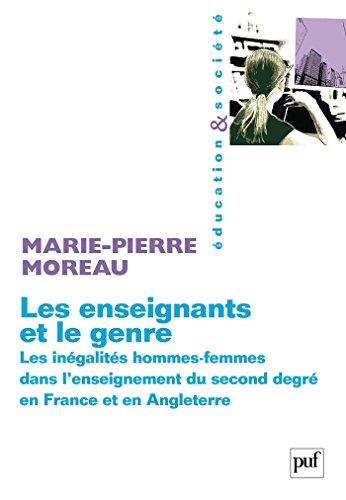 Les enseignants et le genre: Les inégalités hommes-femmes dans l'enseignement du second degré en France et en Angleterre