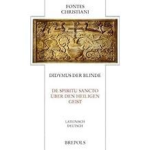 Didymus der Blinde: Über den heiligen Geist / De spiritu sancto