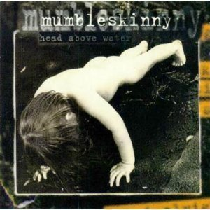 Head Above Water by Mumble Skinny (1995-01-10)