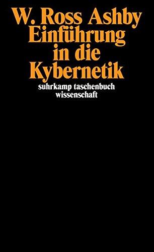 Einführung in die Kybernetik: Aus dem Englischen von Jörg Adrian Huber (suhrkamp taschenbuch wissenschaft)
