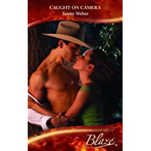 Caught on Camera (Mills & Boon Blaze) by Tawny Weber (2010-08-20)