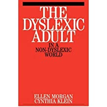 [(The Dyslexic Adult in a Non-Dyslexic World)] [Author: Cynthia Klein] published on (December, 2000)