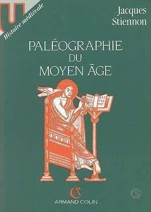 Paléographie du Moyen Âge par Jacques Stiennon