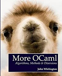 [(More OCaml : Algorithms, Methods & Diversions)] [By (author) John Whitington] published on (August, 2014)