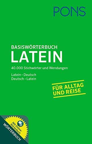 PONS Basiswörterbuch Latein: 40.000 Stichwörter und Wendungen. Latein - Deutsch / Deutsch - Latein. Mit Online-Wörterbuch