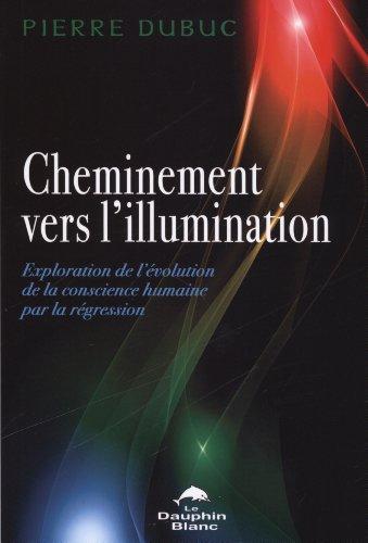 cheminement-vers-lillumination-exploration-de-levolution-de-la-conscience-humaine-par-la-regression