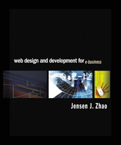 Web Design and Development for e-Business by Jensen J. Zhao (2002-07-08)