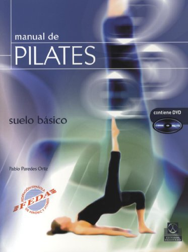 MANUAL DE PILATES. Suelo básico (Color) -Libro+DVD- por Pablo Paredes Ortiz