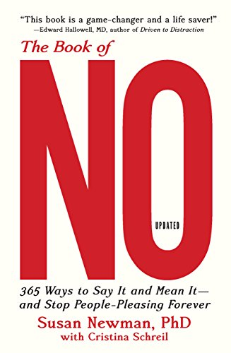 The Book of No: 365 Ways to Say it and Mean it—and Stop People-Pleasing Forever (Updated Edition) (English Edition) de [Newman, PhD, Susan]
