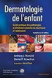 Dermatologie de l'enfant - Guide pratique des pathologies et infections cutanées du nourrisson à l'adolescent