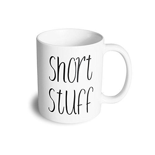 Komisch 11Oz Keramik Tasse Becher Short Stuff Kleine Leute Kleine nette Girly Dummer Slogan