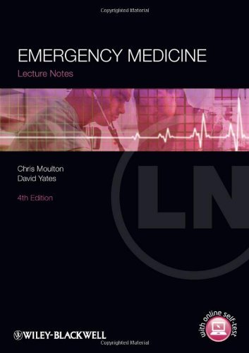 Lecture Notes: Emergency Medicine by Chris Moulton (2012-11-09)