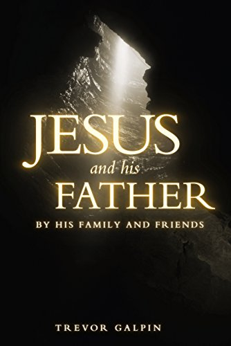 Jesus And His Father By His Family And Friends